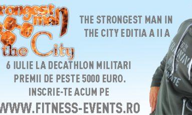 """""""The Strongest Man In The City"""" a ajuns la ediția a doua"""